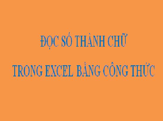 Cách đọc số thành chữ Excel bằng hàm không cần maro